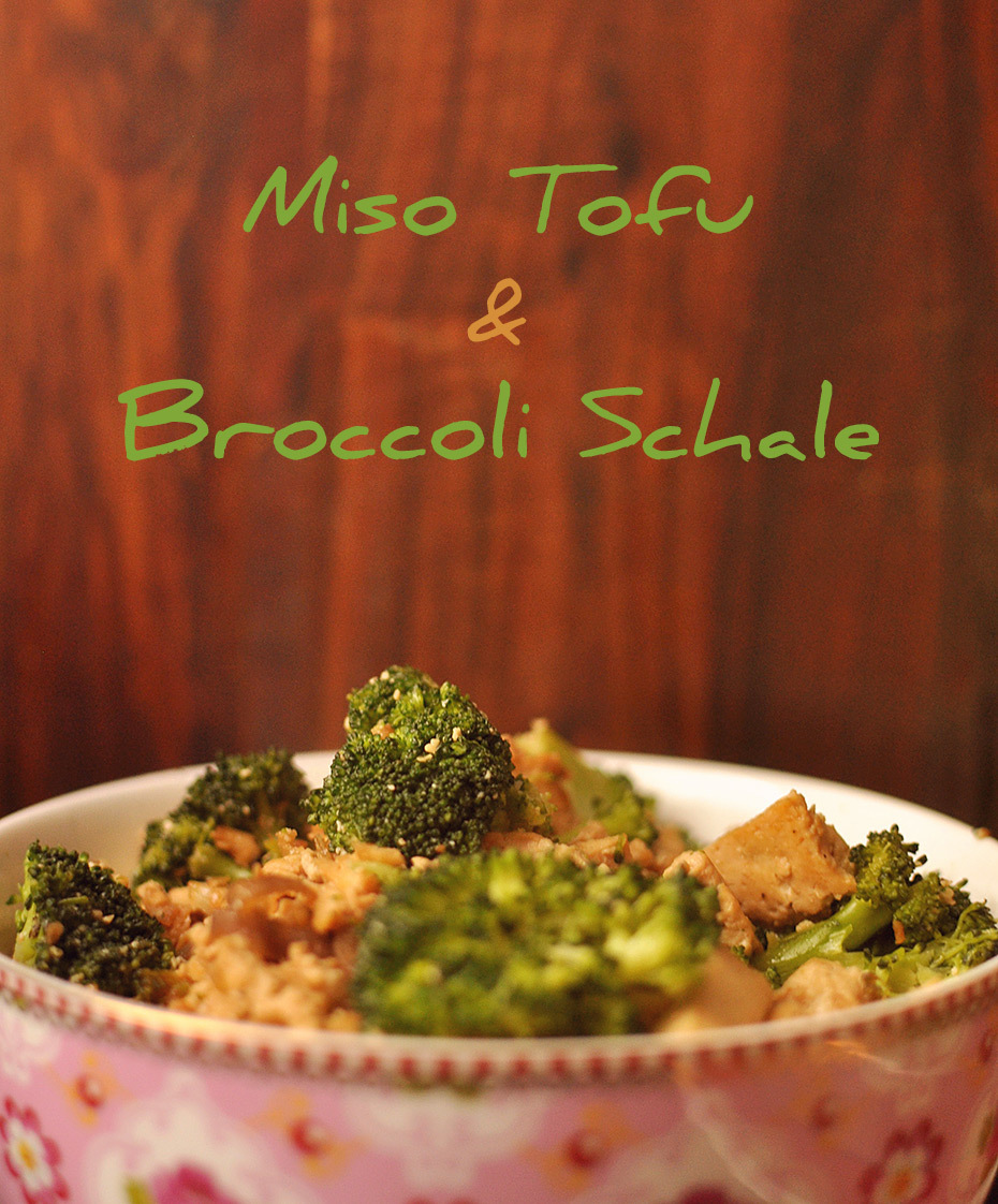 Comfort Food: Miso Tofu & Broccoli Schale