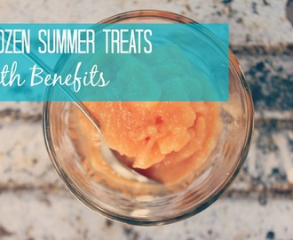 Frozen Summer Treats ~ With Benefits!