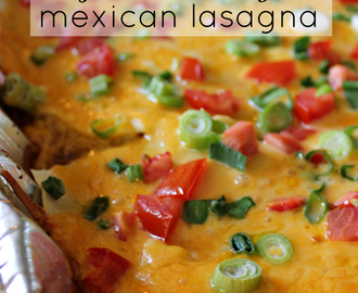 Mexican Lasagna Recipe (Freezer Cooking!)