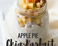 Apple Pie Chia Parfait