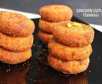 CHICKEN CUTLET RECIPE - SPICY SNACKS / EGG LESS SNACKS