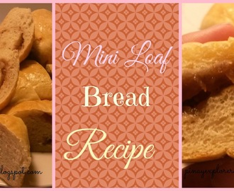 Mini Loaf Bread Recipe
