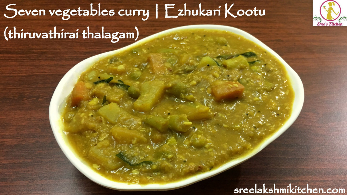 7 vegetables curry | Ezhu kari kootu | Thiruvathirai thalagam | healthy vegetarian curry |vegan side dish recipes