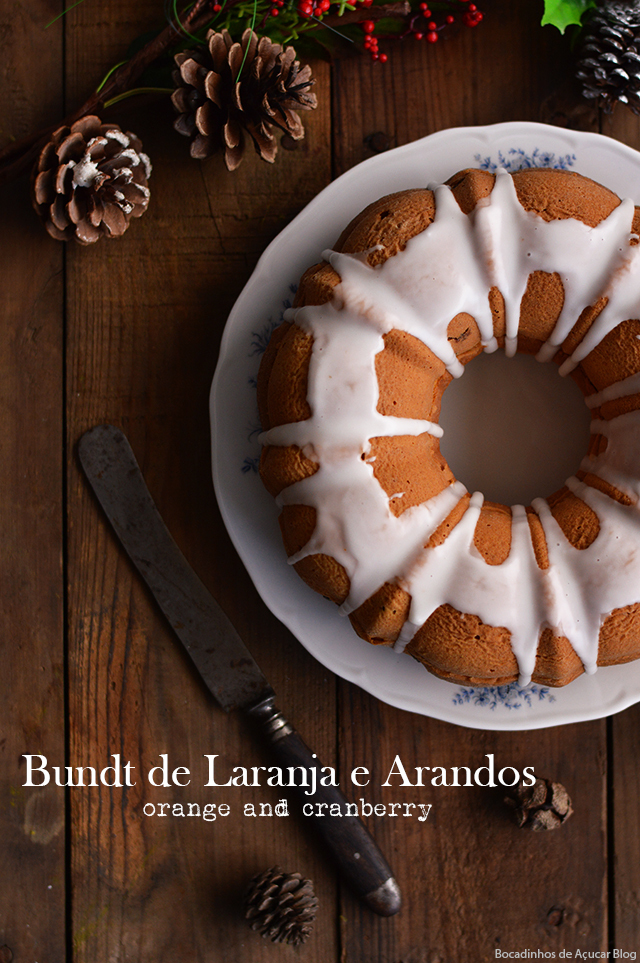 Bundt Cake de Laranja e Arandos / Orange and Cranberry Bundt Cake