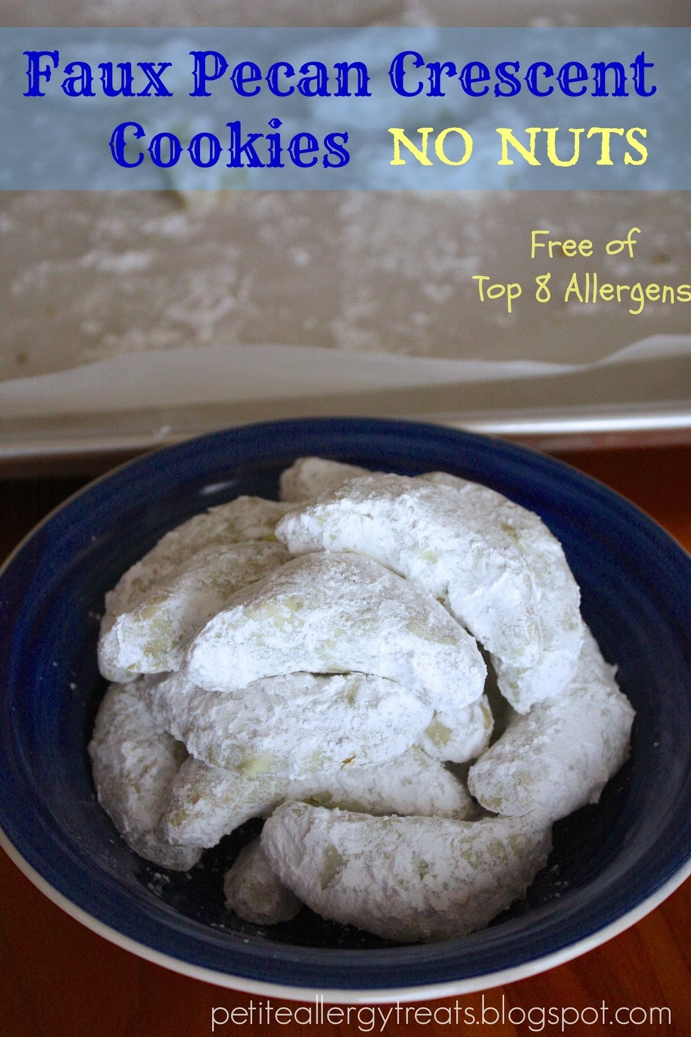 GF Faux Pecan Crescents Free of Top 8 Food Allergens