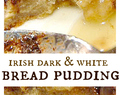 Irish Dark and White Bread Pudding Recipe