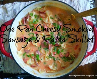 One Pan Cheesy Smoked Sausage & Pasta Skillet