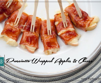Prosciutto Wrapped Apples & Cheese