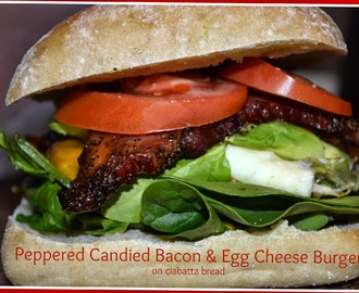 Peppered Candied Bacon & Egg Burgers on Ciabatta Bread: Best Burgers I have ever made!