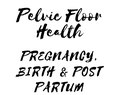 Working your Pelvic Floor in Pregnancy, Birth and Post Partum