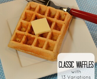 Classic Waffles and 13 Simple Variations