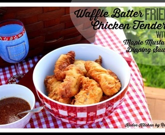 Waffle Batter Fried Chicken Tenders with Maple Mustard Dipping Sauce #SundaySupper