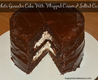 Chocolate Ganache Cake Filled With Salted Caramel & Whipped Cream