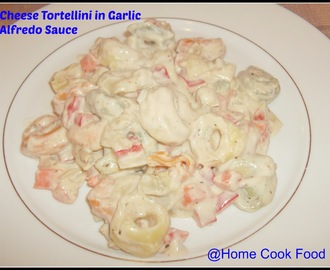 Cheese Tortellini in  Garlic Alfredo Sauce