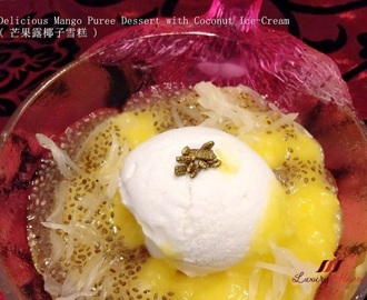 Mango Puree Dessert with Coconut Ice-Cream ( 芒果露椰子雪糕 )
