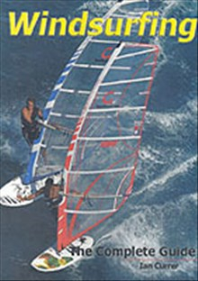 Windsurfing - the complete guide