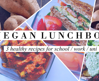 Vegan Lunchbox – 3 Healthy Recipes for School / Work / Uni