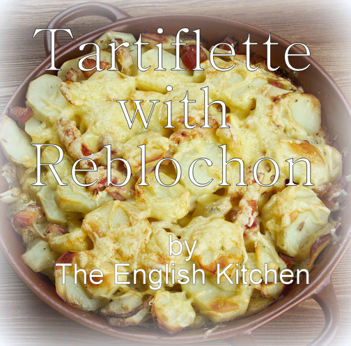 Tartiflette with Reblochon and  A Year In Cheese