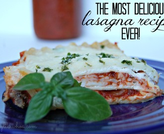 The Most Delicious Lasagna Recipe Ever