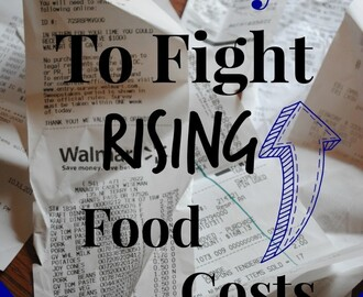 10 Ways To Fight Rising Food Costs