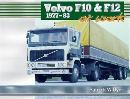 Volvo F10 & F12 at Work: 1977-83 (Trucks at Work) (Hardcover) by Dy...