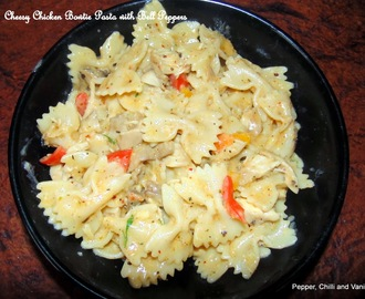 Cheesy Chicken Bow tie Pasta with  Bell Peppers