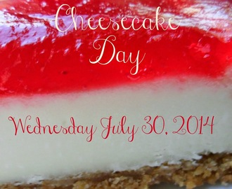 National Cheesecake Day!