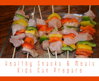 Healthy Snacks & Meals Kids Can Prepare