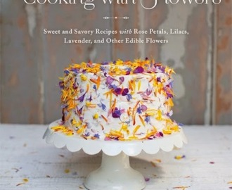 Cooking with Flowers, review and giveaway