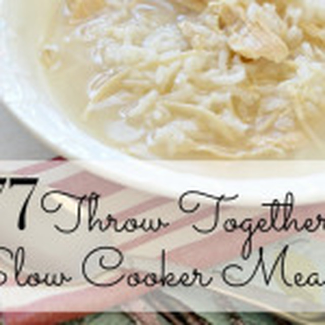77 Quick Throw-Together Slow Cooker Meals