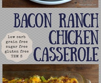 Bacon Ranch Chicken Casserole – Low Carb, THM S
