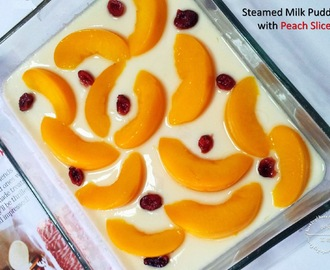 Steamed Milk Pudding with Peach Slices