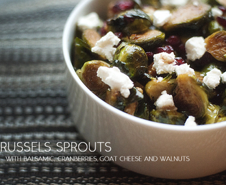 brussels sprouts with balsamic, cranberries, goat cheese and walnuts