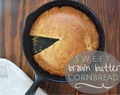 Sweet Brown Butter Cornbread