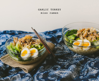 Thanksgiving Leftovers: Garlic Turkey Miso Ramen