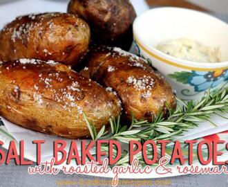 SALT BAKED POTATOES WITH ROASTED GARLIC AND ROSEMARY