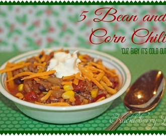 5 Bean and Corn Chili-'Cuz Baby It's Cold Outside! {Recipe}
