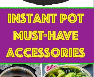 Instant Pot MUST-HAVE Accessories