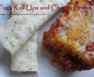 Pizza Roll Ups and Cheesy Bread