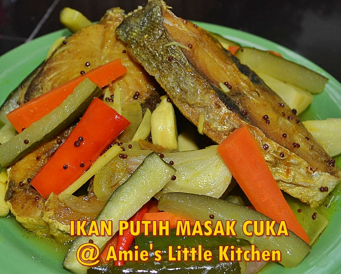 Ikan Putih Masak Cuka Amie's Little Kitchen Style