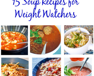 15 Soup Recipes for Weight Watcher's