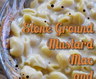 Stone Ground Mustard Mac and Cheese