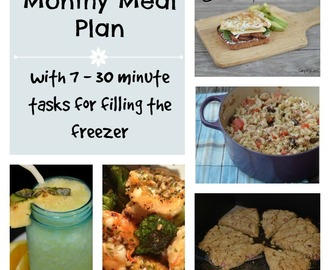 Monthly Menu Ideas & 7 – 30 minute tasks for filling the freezer