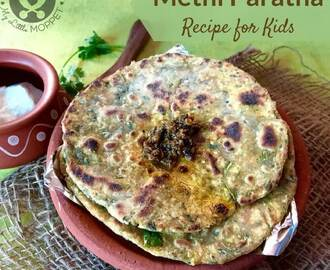 Methi Paratha Recipe for Kids