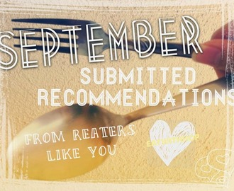 SEPTEMBER 2014 SUBMITTED RECOMMENDATIONS BY YOU!