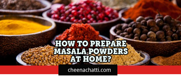 How to prepare masala powders at home?