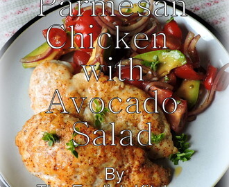 Parmesan Chicken with an Avocado/Tomato Salad