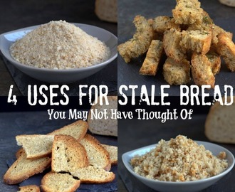 4 Uses for Stale Bread You May Not Have Thought Of