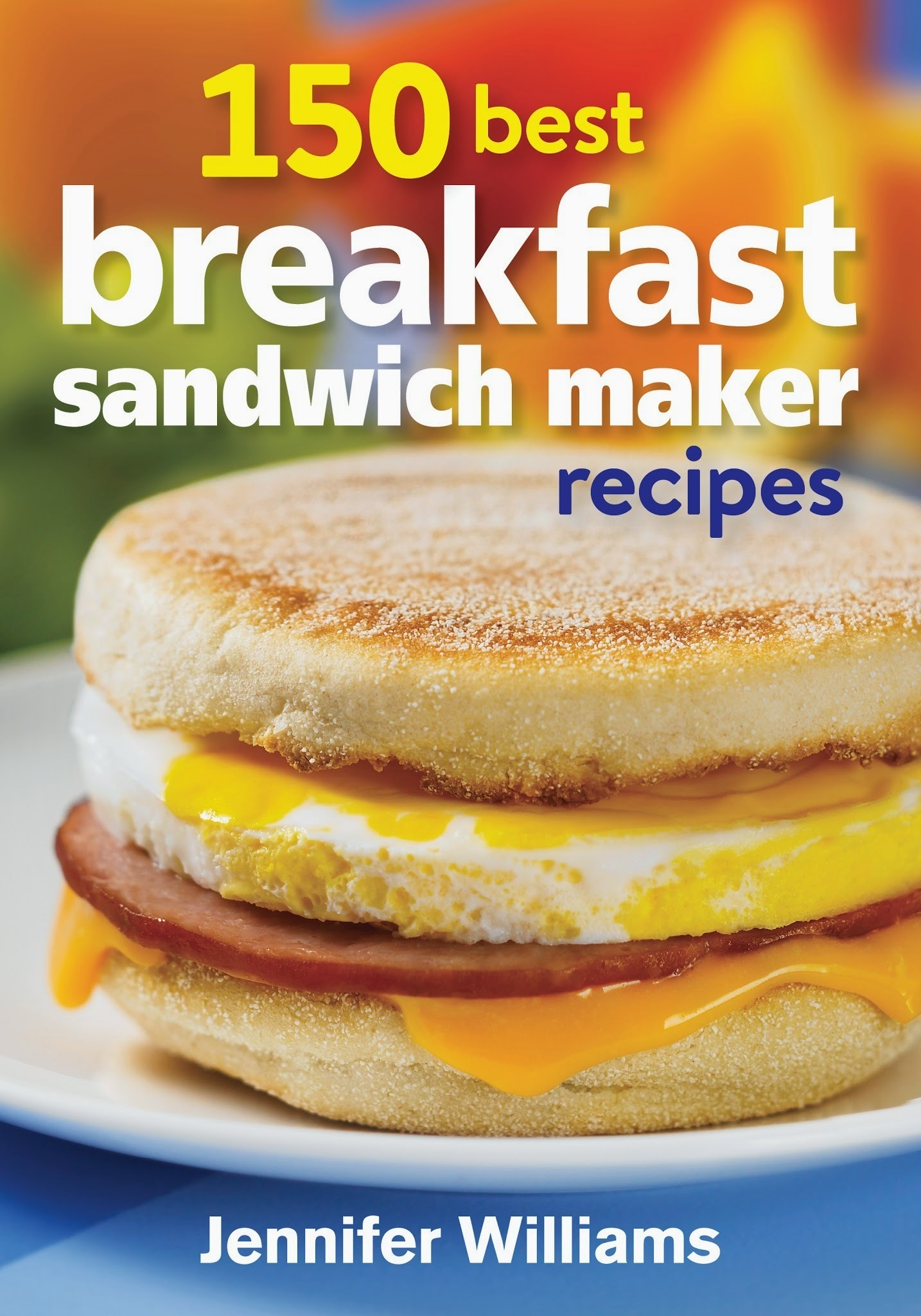 Giveaway and 150 Best Breakfast Sandwich Maker Recipes Review!