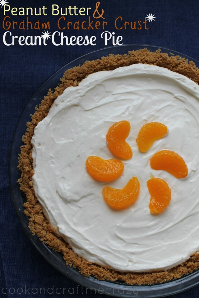 Peanut Butter & Graham Cracker Crust Cream Cheese Pie